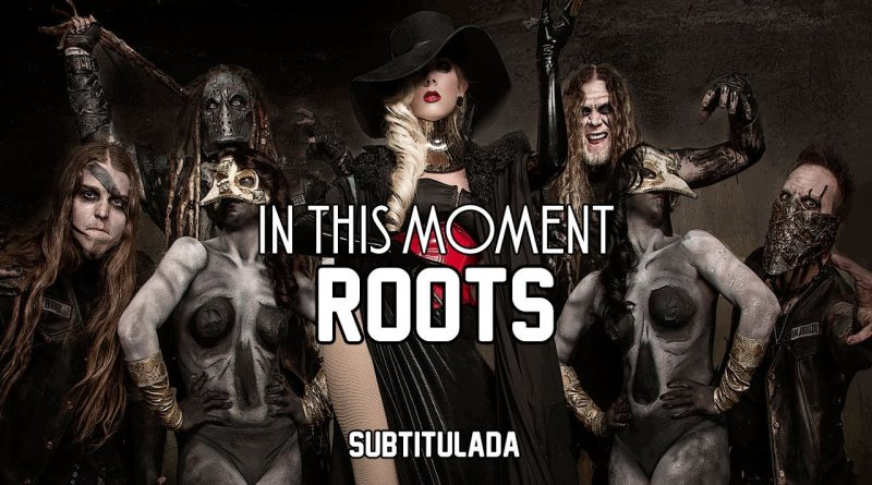 In This Moment - Roots