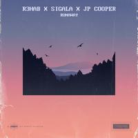 R3HAB, Sigala, JP Cooper - Runaway