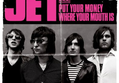 Jet - Put Your Money Where Your Mouth Is